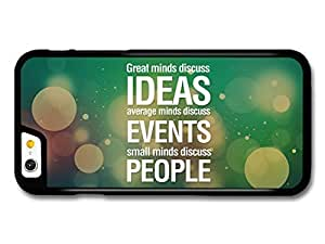 AMAF ? Accessories Great Minds Discuss Ideas Average Minds Discuss Events Life Inspirational Quote case for iPhone 6