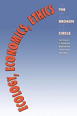 Ecology, Economics, Ethics: The Broken Circle