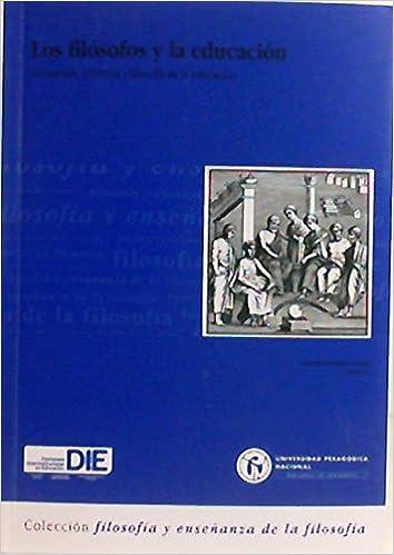 Amazon.com: Los filósofos y la educación: Formación ...