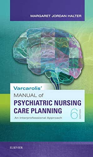 Manual of Psychiatric Nursing Care Planning - E-Book: An Interprofessional Approach