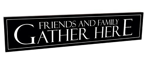 Friends and Family Gather Here Black and White 5 x 24 Carved Wood Sign (Friends Wood Sign)