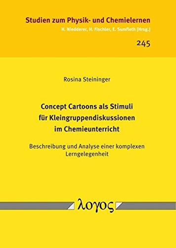 Concept Cartoons ALS Stimuli Fur Kleingruppendiskussionen Im Chemieunterricht: Beschreibung Und Analyse Einer Komplexen Lerngelegenheit (Studien Zum Physik- Und Chemielernen) (German Edition) pdf
