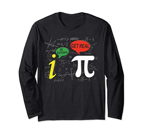 Lover Pi Day 2018 T Shirt Be Rational Get Real Long Sleeve (T-shirt Rational Pi)