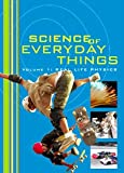 Science of Everyday Things : Real Life Physics, Knight, Judson and Schlager, Neil, 078765633X