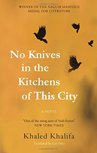 No Knives in the Kitchens of This City: A Novel (Hoopoe Fiction)