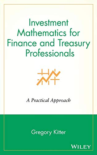 Investment Mathematics for Finance & Treasury Professionals: A Practical Approach