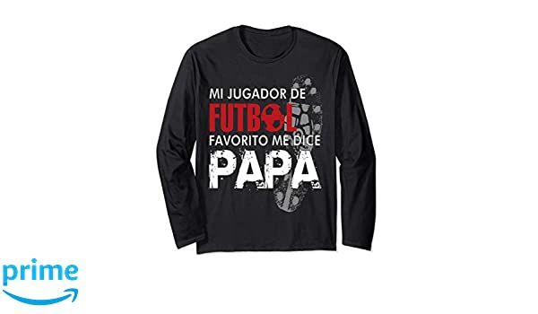 Amazon.com: Mi jugador de Futbol Favorito me dice Papa-camiseta de manga: Clothing