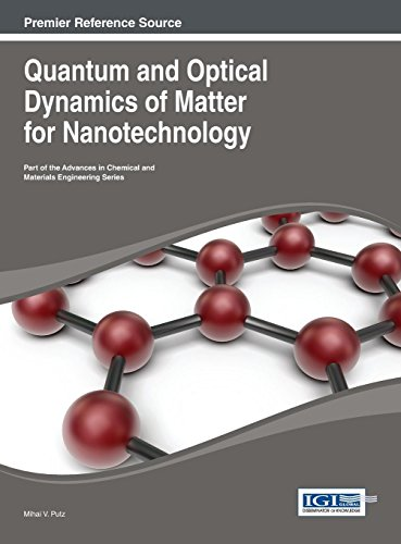 Quantum and Optical Dynamics of Matter for Nanotechnology (Advances in Chemical and Materials Engineering (ACME) Book)