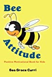 Bee Attitude: A Positive Motivational Book for Kids