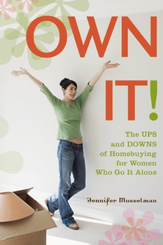Own It!: The Ups and Downs of Homebuying for Women Who Go It Alone pdf