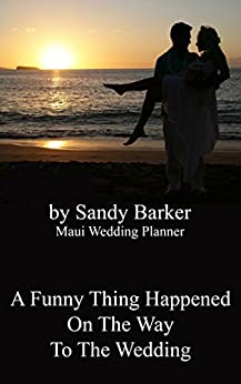 A Funny Thing Happened On The Way To The Wedding! by [Barker, Sandy]