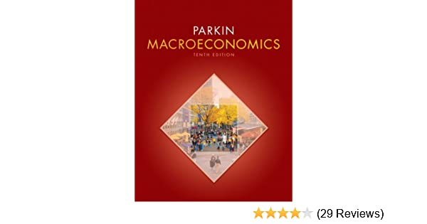 Macroeconomics 10th edition pearson series in economics michael macroeconomics 10th edition pearson series in economics michael parkin 9780131394452 amazon books fandeluxe Choice Image