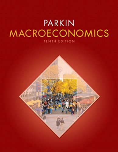 macroeconomics 10th edition pearson series in economics michael rh amazon com Macroeconomics Michael Parkin Michael Parkin Microeconomics 11th Edition