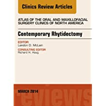Contemporary Rhytidectomy, An Issue of Atlas of the Oral & Maxillofacial Surgery Clinics (Clinics Review Articles: Oral & Maxillofacial Surgery Book 22)