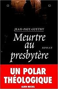 Meurtre au presbytère par Jean-Paul Guetny