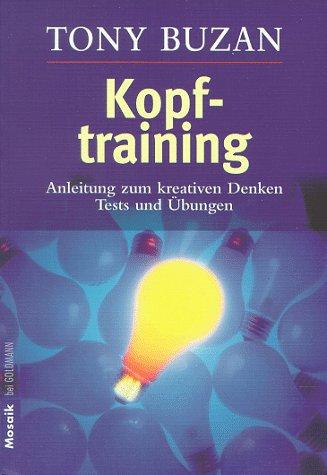 Kopftraining: Anleitung zum kreativen Denken - Tests und Übungen Taschenbuch – 1993 Tony Buzan Martin Schulte Goldmann 3442109264