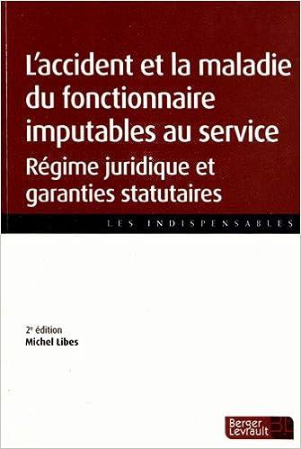 Amazon Fr L Accidents Et La Maladie Du Fonctionnaire Imputables Au