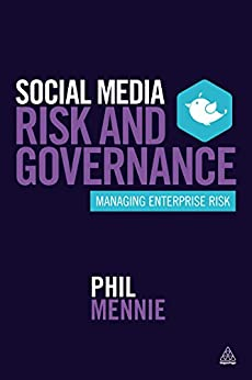 Social Media Risk and Governance: Managing Enterprise Risk de [Mennie, Phil]