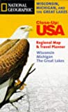 Wisconsin, Michigan and the Great Lakes: Regional Map & Travel Planner (National Geographic Close-Up Maps)