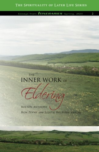 The Inner Work of Eldering (The Spirituality of Later Life) (Volume 2)