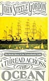 img - for A Thread Across the Ocean; The Heroic Story of the Transatlantic Cable. book / textbook / text book