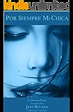 Por Siempre Mi Chica - Parte 2 (Spanish Edition)