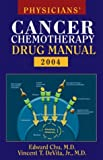 Physicians' Cancer Chemotherapy Drug Manual 2004, Chu, Edward and Devita, Vincent T., 0763748374