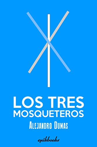 Descargar Libro Los Tres Mosqueteros: Ilustrado Alejandro Dumas