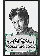 Jonathan Taylor Thomas Coloring Book: Humoristic and Snarky Coloring Book Inspired By Jonathan Taylor Thomas