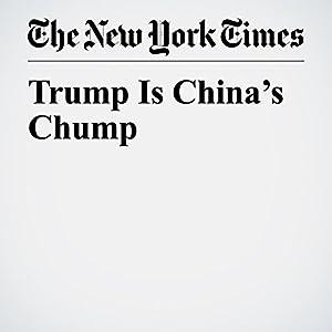 Trump Is China's Chump