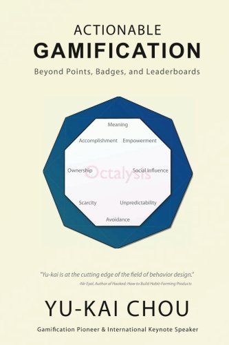Actionable Gamification - Beyond Points, Badges, and Leaderboards