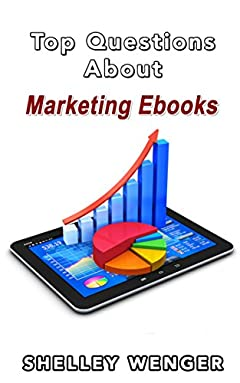 Your Questions Answered: Top Questions about Marketing Ebooks  (Your Questions Answered  Book 11)