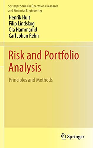 Risk and Portfolio Analysis: Principles and Methods (Springer Series in Operations Research and Financial Engineering)