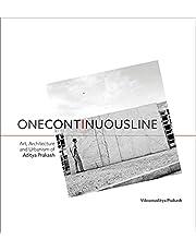 One Continuous Line: Art, Architecture and Urbanism of Aditya Prakash