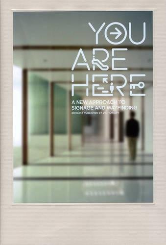 You are Here: A New Approach to Signage and Wayfinding PDF