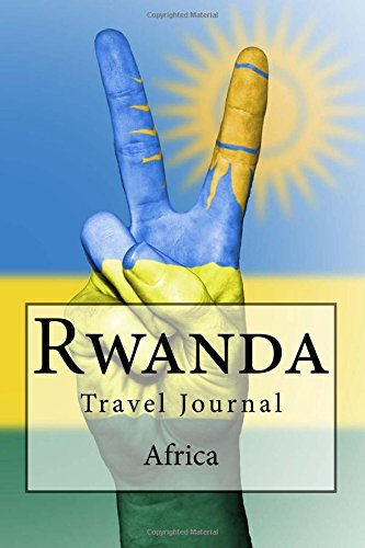 Rwanda Africa Travel Journal: Travel Journal with 150 lined pages