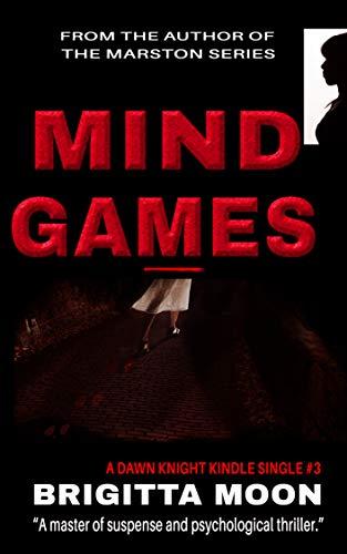 Book: Mind Games - A Dawn Knight Kindle Single (Dawn Knight Thriller Book 3) by Brigitta Moon