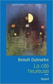 La cité heureuse, Duteurtre, Benoît