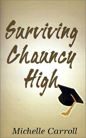 Surviving Chauncy High: Adventures in Education in the 90's: Revelations of a High School Student PDF