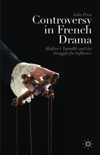 (Controversy in French Drama: Molière's Tartuffe and the Struggle for Influence)