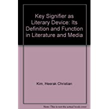 Key Signifier As Literary Device: Its Definition and Function in Literature and Media