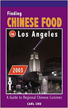 Book Finding Chinese Food in Los Angeles: A Guide to Regional Chinese Cuisines