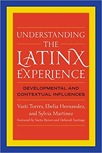 cover image Understanding the Latinx Experience: Developmental and Contextual Influences
