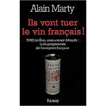 Ils vont tuer le vin français  inao, loi évin, concurrence déloyal