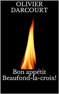 Bon appétit Beaufond-la-croix! par Olivier Darcourt