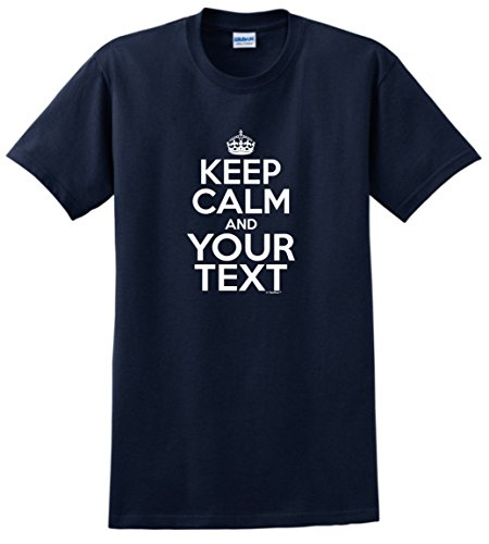 (Custom Keep Calm T-Shirt Personalized Keep Calm and Your Text Custom T-Shirt Small Navy)