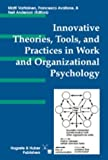 Innovative Theories, Tools and Practices in Work and Organizational Psychology, , 0889372373