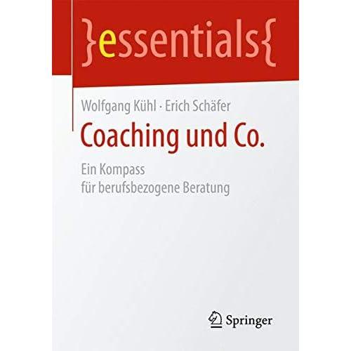 Coaching und Co.: Ein Kompass für berufsbezogene Beratung (essentials) (German Edition)