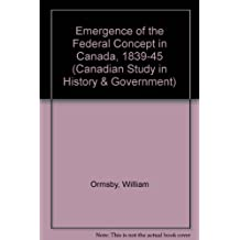 Emergence of the Federal Concept in Canada, 1839-45