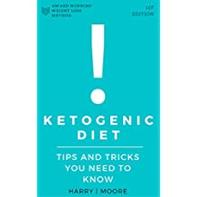 Ketogenic Diet: Tips And Tricks You Need To Know (Ketogenic Diet, ketogenic diet for weight loss)